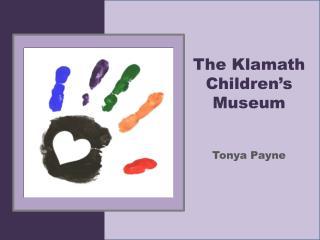 The Klamath Children's Museum Tonya Payne