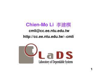 Chien-Mo Li   李建模 cmli@cc.ee.ntu.tw cc.ee.ntu.tw/~cmli