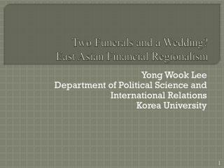 Two Funerals and a Wedding?  East Asian Financial Regionalism