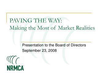 PAVING THE WAY: Making the Most of Market Realities