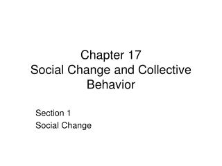 Chapter 17 Social Change and Collective Behavior