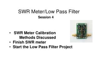 SWR Meter/Low Pass Filter Session 4
