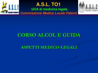 CORSO ALCOL E GUIDA ASPETTI MEDICO-LEGALI