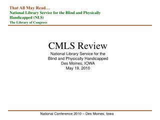 CMLS Review National Library Service for the  Blind and Physically Handicapped Des Moines, IOWA
