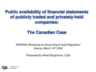 Public availability of financial statements  of publicly traded and privately-held companies:   The Canadian Case