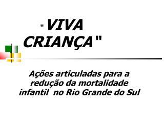 Ações articuladas para a  redução da mortalidade infantil  no Rio Grande do Sul