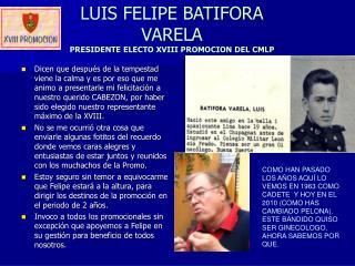 LUIS FELIPE BATIFORA VARELA PRESIDENTE ELECTO XVIII PROMOCION DEL CMLP