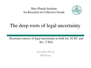 Doctrinal sources of legal uncertainty in both Art. 82 EC and Sec. 2 ShA