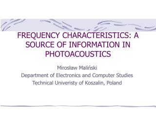 FREQUENCY CHARACTERISTICS: A SOURCE OF INFORMATION IN PHOTOACOUSTICS
