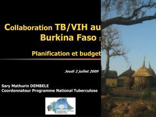 C ollaboration  TB/VIH au Burkina Faso :  Planification et budget