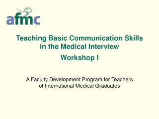 Teaching Basic Communication Skills in the Medical Interview Workshop I