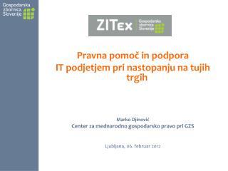 Pravna pomoč in podpora  IT podjetjem pri nastopanju na tujih trgih Marko Djinović
