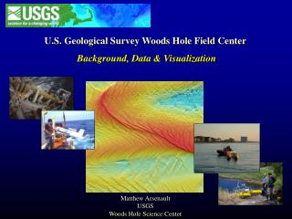 U.S. Geological Survey Woods Hole Field Center  Background, Data & Visualization