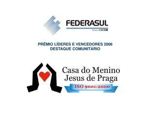 PRÊMIO LÍDERES E VENCEDORES 2006 DESTAQUE COMUNITÁRIO