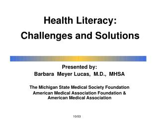 Health Literacy:  Challenges and Solutions