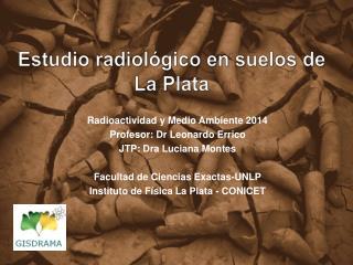 Estudio radiológico en suelos de La Plata