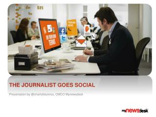 The journalist goes social