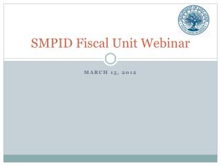 SMPID Fiscal Unit Webinar
