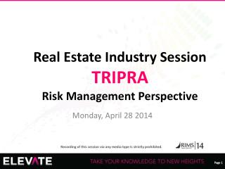 Real Estate Industry Session TRIPRA Risk Management Perspective