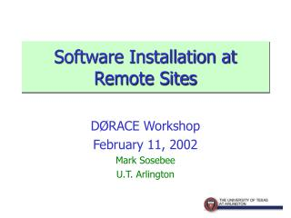 Software Installation at Remote Sites