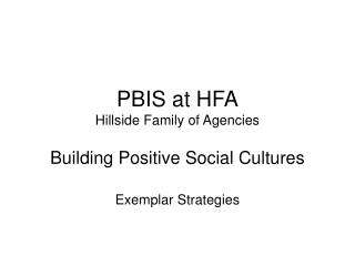 PBIS at HFA Hillside Family of Agencies