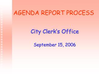 AGENDA REPORT PROCESS