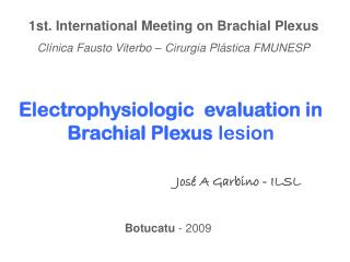 Electrophysiologic  evaluation in  Brachial Plexus lesion