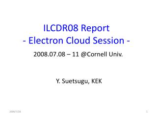 ILCDR08 Report - Electron Cloud Session -