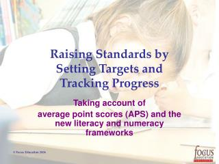 Raising Standards by  Setting Targets and  Tracking Progress