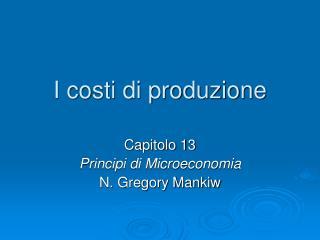 I costi di produzione