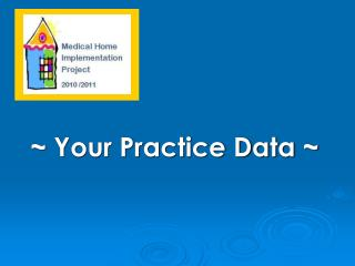 ~ Your Practice Data ~
