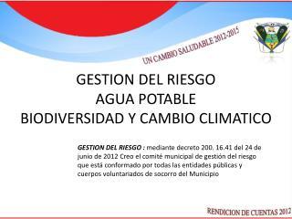 GESTION DEL RIESGO AGUA POTABLE BIODIVERSIDAD Y CAMBIO CLIMATICO