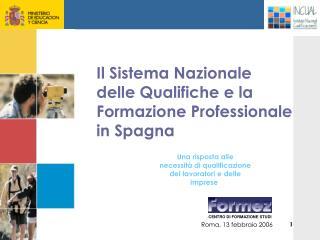 Il Sistema Nazionale  delle Qualifiche e la  Formazione Professionale in Spagna