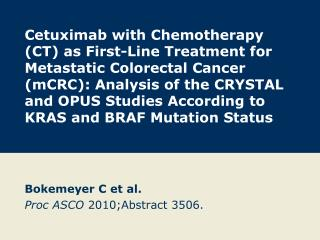 Bokemeyer C et al. Proc ASCO  2010;Abstract 3506.
