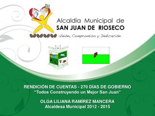 """RENDICIÓN DE CUENTAS - 270 DÍAS DE GOBIERNO """"Todos Construyendo un Mejor San Juan"""""""
