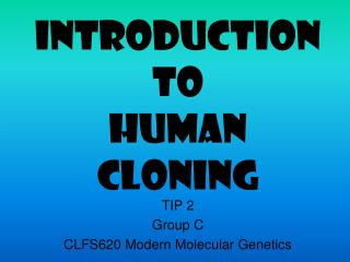 Introduction  to  Human Cloning