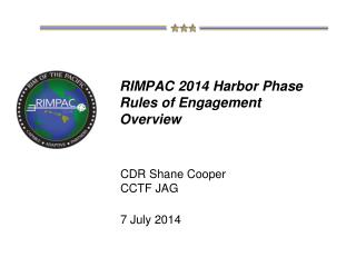 RIMPAC 2014 Harbor Phase Rules of Engagement  Overview
