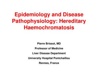 Epidemiology and Disease Pathophysiology: Hereditary Haemochromatosis