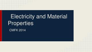 Electricity and Material Properties