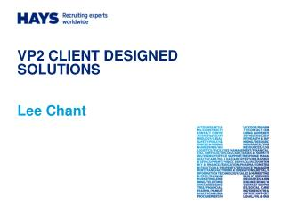 VP2 CLIENT DESIGNED SOLUTIONS Lee Chant