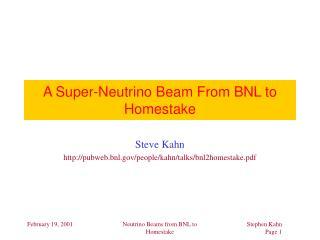 A Super-Neutrino Beam From BNL to Homestake