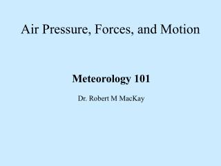Air Pressure, Forces, and Motion