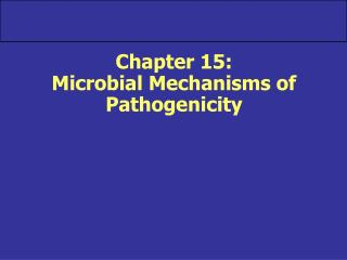 Chapter 15: Microbial Mechanisms of Pathogenicity