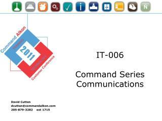 IT-006 Command Series Communications