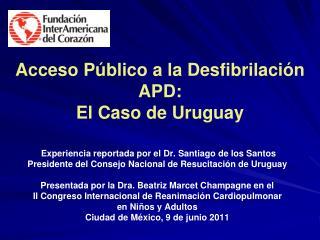 Acceso Público a la Desfibrilación APD: El Caso de Uruguay