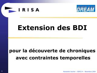 Extension des BDI  pour la découverte de chroniques  avec contraintes temporelles