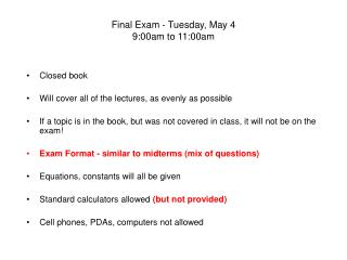 Final Exam - Tuesday, May 4 9:00am to 11:00am