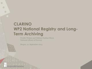 CLARINO WP2 National Registry and Long-Term Archiving