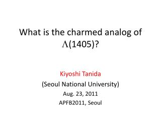 What is the charmed analog of  L (1405)?
