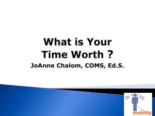 What is Your  Time Worth  ?